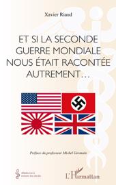 Et si la seconde guerre mondiale nous était racontée autrement...