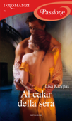 Download and Read Online Al calar della sera (I Romanzi Passione)
