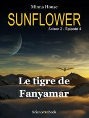 Download and Read Online SUNFLOWER - Le tigre de Fanyamar