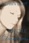 Before The Darkness Darkness Shorts Book 1
