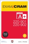CompTIA A 220-901 and 220-902 Exam Cram