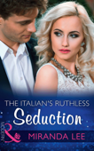 The Italian's Ruthless Seduction (Rich, Ruthless and Renowned, Book 1)