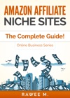 Amazon Affiliate Niche Sites The Complete Guide Online Business Series