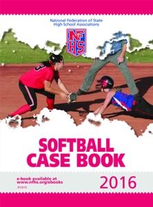 2016 NFHS Softball Case Book