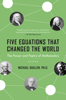 Five Equations That Changed the World - Michael Guillen
