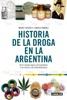 Historia de la droga en la Argentina