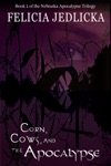 Corn Cows And The Apocalypse Book 1