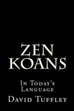 Zen Koans: In Today's Language