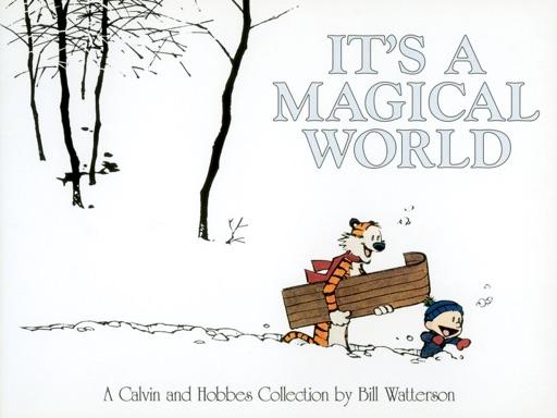 It's a Magical World - Bill Watterson