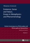 Existence Sense And Values Essays In Metaphysics And Phenomenology