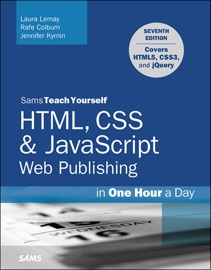 Html Css Javascript Web Publishing In One Hour A Day Sams Teach Yourself Covering Html5 Css3 And Jquery 7 E