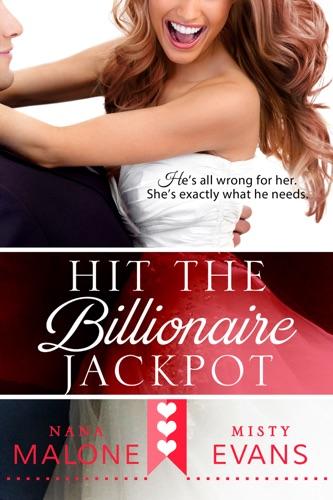 Misty Evans & Nana Malone - Hit the Billionaire Jackpot