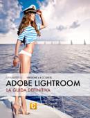 Adobe Lightroom - La guida definitiva Book Cover