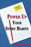 Power Up Your Study Habits MiddleHigh School Even College