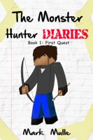 The Monster Hunter Diaries, Book 1: First Quest
