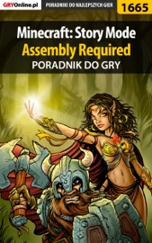 Minecraft Story Mode Assembly Required Poradnik Do Gry