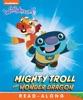 Mighty Troll And Wonder Dragon (Wallykazam!) (Enhanced Edition)