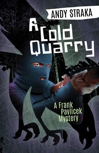 Andy Straka - A Cold Quarry