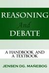Reasoning And Debate A Handbook And A Textbook