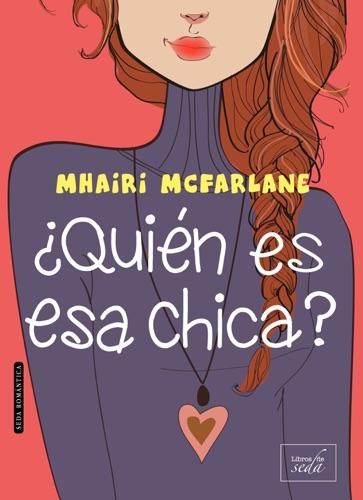 Mhairi McFarlane - ¿Quién es esa chica?
