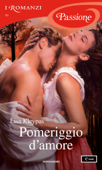 Pomeriggio d'amore (I Romanzi Passione) Book Cover