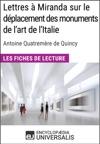 Lettres  Miranda Sur Le Dplacement Des Monuments De Lart De LItalie De Quatremre De Quincy