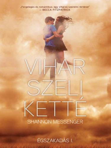 Shannon Messenger - Vihar szeli ketté