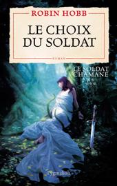 Le Soldat chamane (Tome 5) - Le choix du soldat