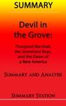 Devil In The Grove Thurgood Marshall The Groveland Boys And The Dawn Of A New America  Summary