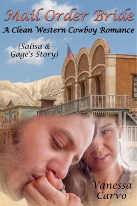 Mail Order Bride: Salisa & Gage's Story (A Clean Western Cowboy Romance)