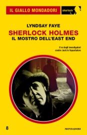 Sherlock Holmes - Il mostro dell'East End (Il Giallo Mondadori Sherlock) PDF Download
