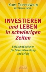 Investieren und Leben in schwierigen Zeiten