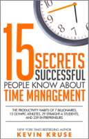 Kevin Kruse - 15 Secrets Successful People Know About Time Management artwork