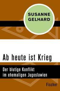 Ab heute ist Krieg von Susanne Gelhard Buch-Cover