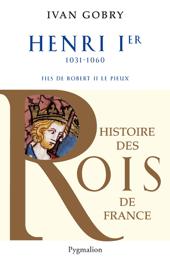 Henri Ier (1031-1060). Fils de Robert II le Pieux