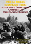 The Ia Drang Campaign 1965 A Successful Operational Campaign Or Mere Tactical Failure