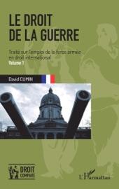 Le Droit De La Guerre Volume 1