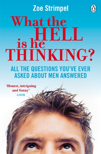 Zoe Strimpel - What the Hell Is He Thinking?
