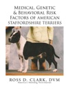 Medical Genetic  Behavioral Risk Factors Of  American Staffordshire Terriers