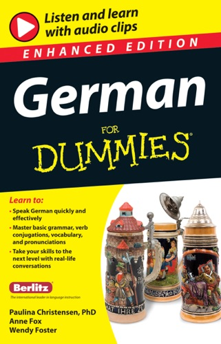 German for Dummies, Enhanced Edition - Paulina Christensen, Anne Fox & Wendy Foster - Paulina Christensen, Anne Fox & Wendy Foster