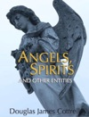 Angels Spirits And Other Entities