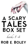 A Scary Tales Box Set Books 1-4
