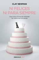 Download and Read Online Ni felices ni para siempre