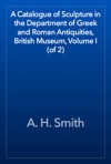 A Catalogue Of Sculpture In The Department Of Greek And Roman Antiquities British Museum Volume I Of 2