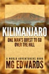 Kilimanjaro One Mans Quest To Go Over The Hill