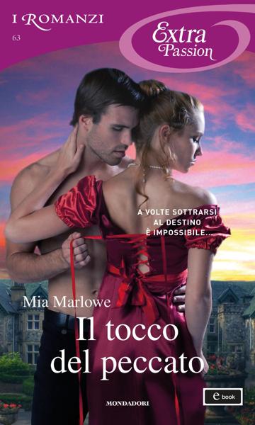 Il tocco del peccato (I Romanzi Extra Passion) di Mia Marlowe