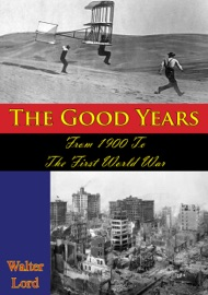 The Good Years: From 1900 to the First World War [Illustrated Edition] PDF Download