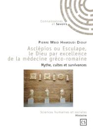 Asclépios ou Esculape, le Dieu par excellence de la médecine gréco-romaine