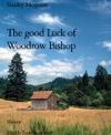 The Good Luck Of Woodrow Bishop
