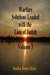 Warfare Solutions Loaded With The Lion Of Judah Volume 3
